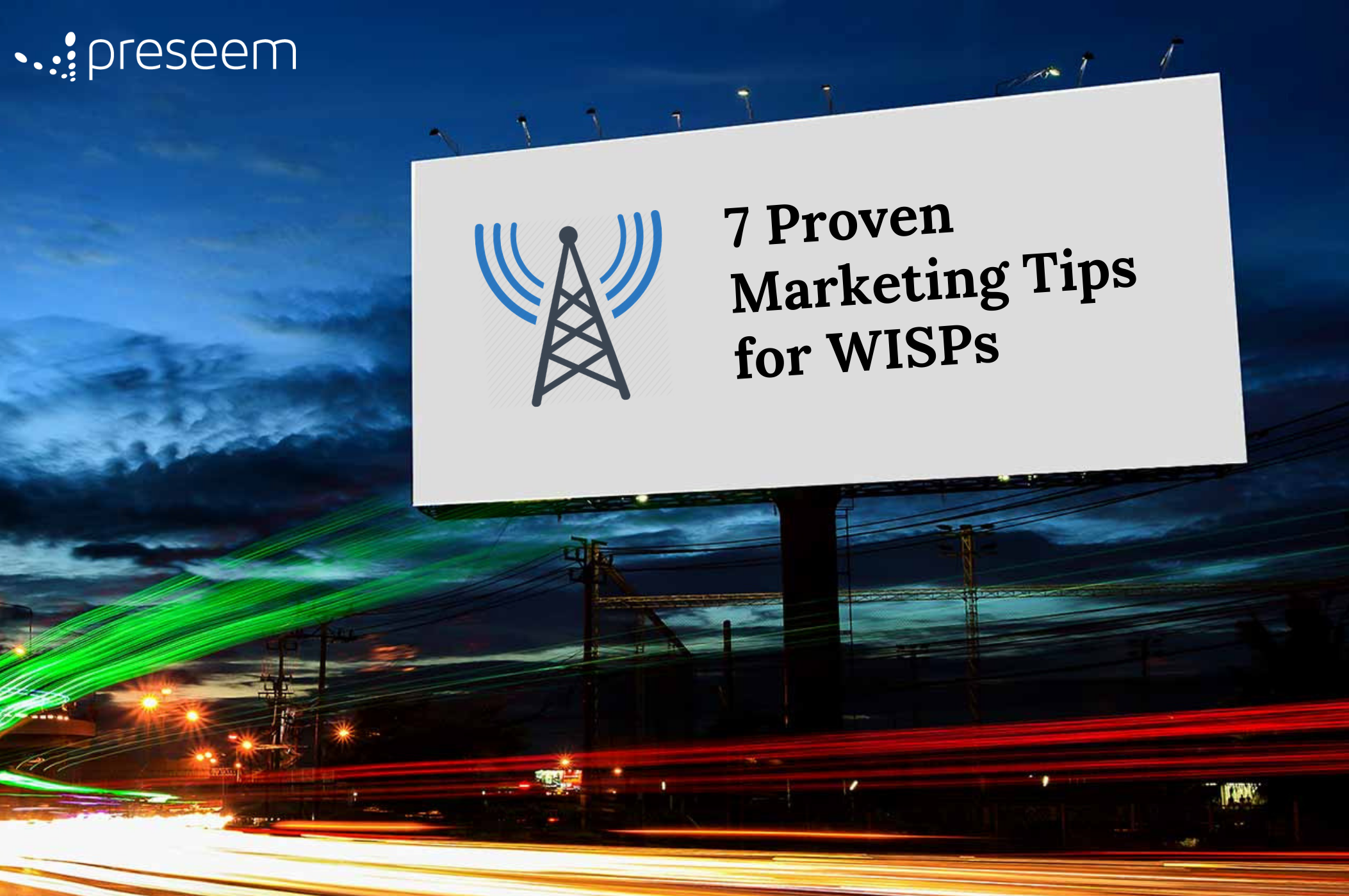 7 Proven WISP Marketing Tips – Grow Your WISP Business