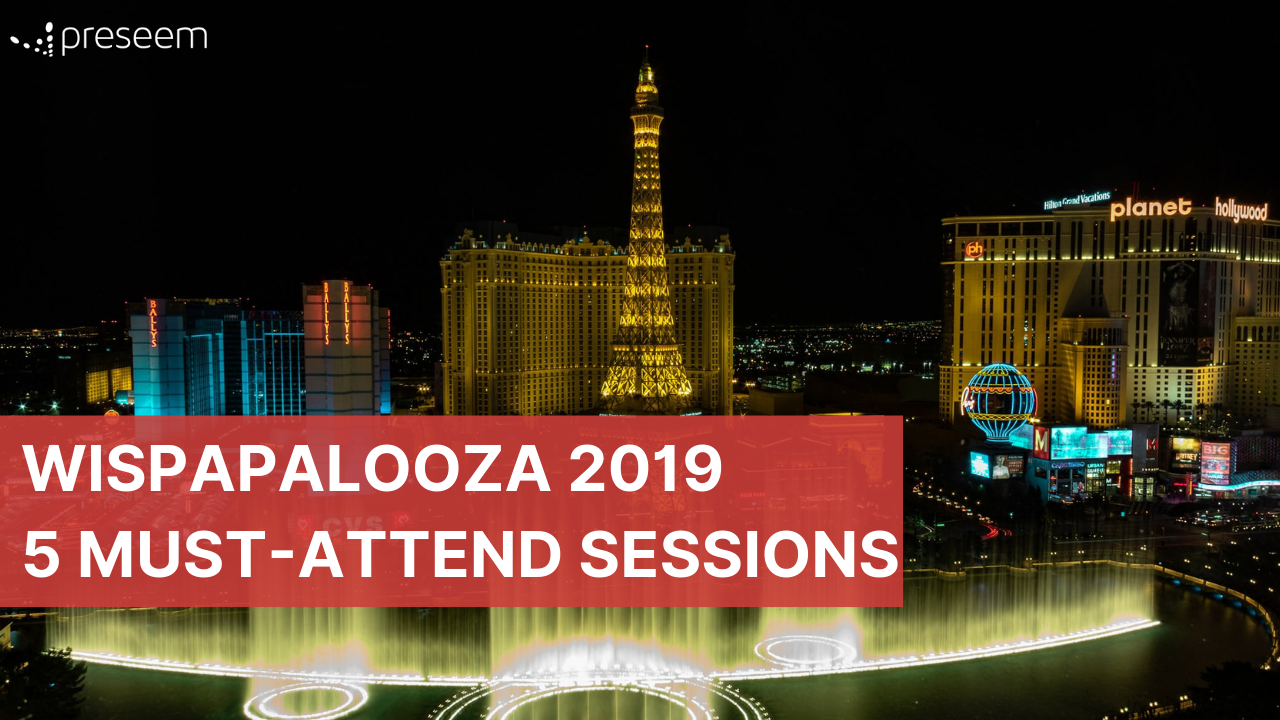 WISPAPALOOZA 2019 5 Must-Attend Sessions