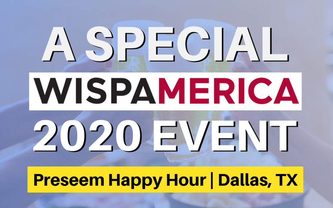 WISPAMERICA 2020 Event — Preseem Happy Hour