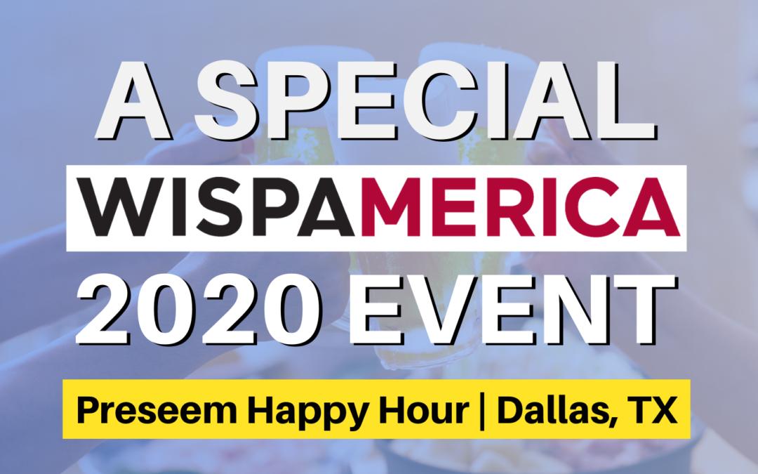 WISPAMERICA 2020 Event — Preseem Happy Hour