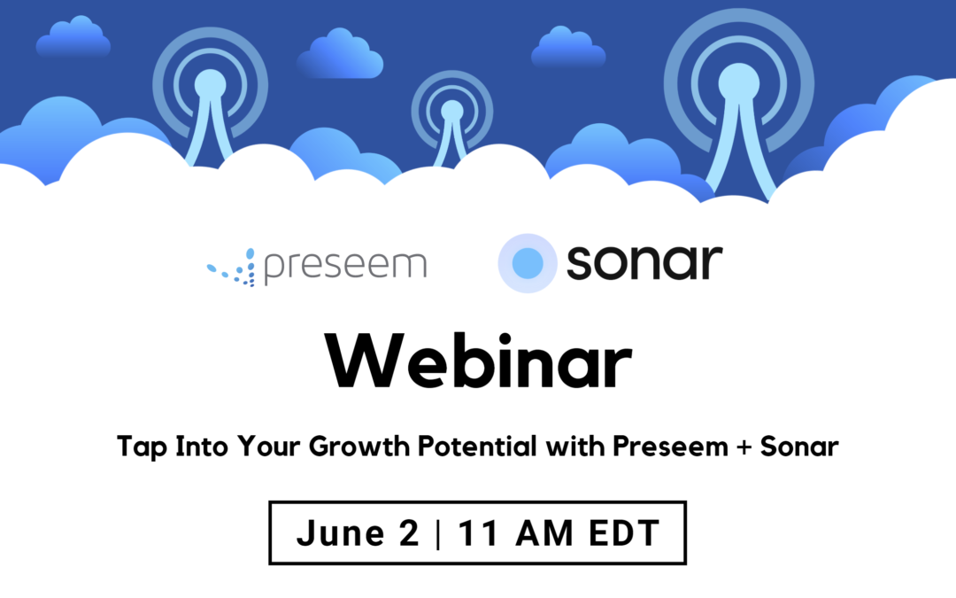Preseem-Sonar Webinar: Tap Into Your Growth Potential