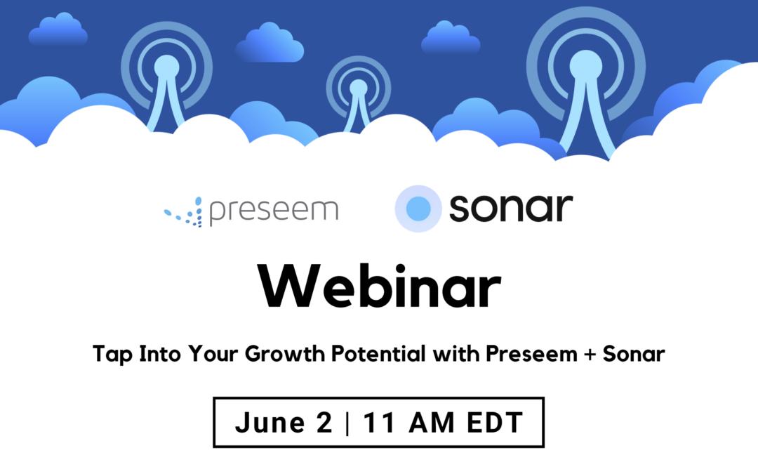 Preseem-Sonar Webinar: Tap Into Your Growth Potential